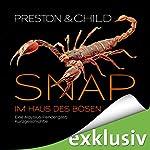 Snap - Im Haus des Bösen: Eine Aloysius-Pendergast-Kurzgeschichte   Douglas Preston,Lincoln Child