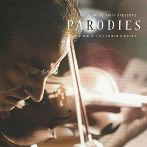 - Parodies: Jazz Music for Violin and Octet