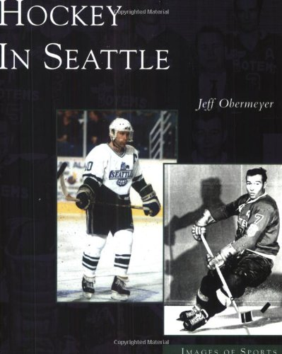 Hockey in Seattle (Images of Sports: Washington) ()
