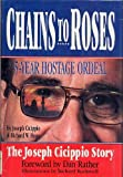 Chains to Roses, Joseph Cicippio and Richard Hope, 1567960251
