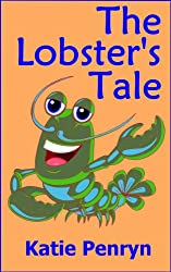 The Lobster's Tale (Katie's Tales Book 1)