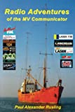 img - for Radio Adventures of the MV Communicator: 11 radio stations in 21 years book / textbook / text book