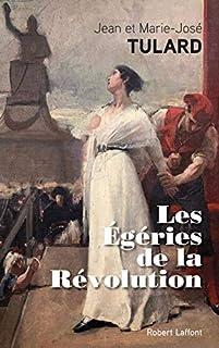 Les égéries de la Révolution, Tulard, Jean