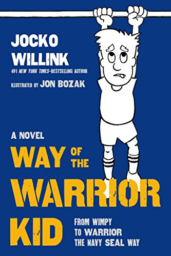 Way of the Warrior Kid: From Wimpy to Warrior the Navy SEAL Way: A Novel ()