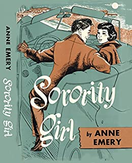 Sorority Girl (Sally and Jean Burnaby Series) by [Emery, Anne]