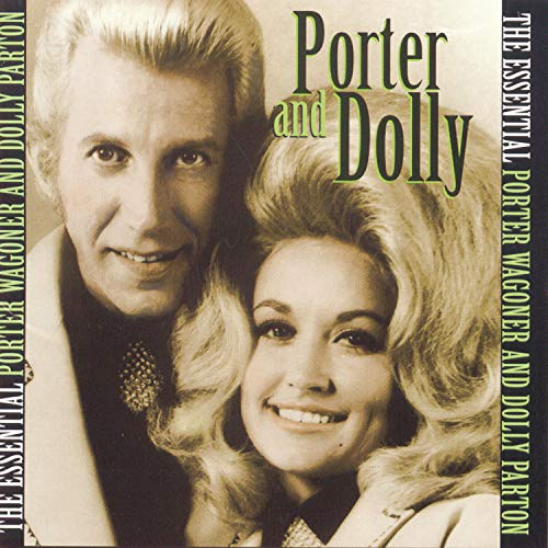The Essential Porter & Dolly (Parton Wagoner)