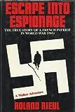 Escape into Espionage, Roland Rieul, 0802709591