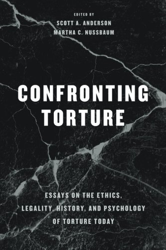 Confronting Torture Essays On The Ethics Legality History And  Confronting Torture Essays On The Ethics Legality History And  Psychology Of Torture Today  Harvard Book Store