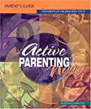 Active Parenting Now Parents Guide, Michael H. Popkin, 1880283492