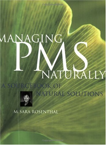 Managing PMS Naturally A Sourcebook of Natural Solutions pdf