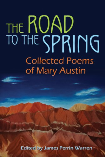 The Road to the Spring: Collected Poems of Mary Austin