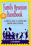 Family Reunion Handbook: A Complete Guide for Reunion Planners