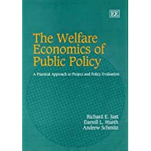 The Welfare Economics of Public Policy: A Practical Approach to Project And Policy Evaluation