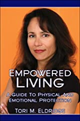 Empowered Living: A Guide To Physical And Emotional Protection Paperback