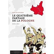 Le Quatrième Partage de la Pologne: Actes de colloque (Monographies)