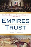 Empires of Trust: How Rome Built - and America is Building - a New World by Thomas F. Madden front cover