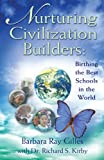 Nurturing Civilization Builders, Barbara Ray Gilles and Richard S. Kirby, 0974470805