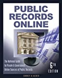 img - for Public Records Online: The Master Guide to Private & Goverment Online Sources of Public Records (Public Records Online: The National Guide to Private & Government Online Sources of Public Records) book / textbook / text book