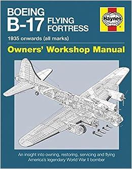 Boeing B-17 Flying Fortress Manual (Haynes Manuals)