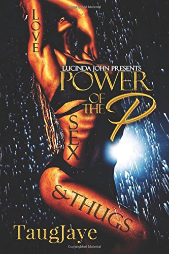 Download Power of the P: Love, Sex, & Thugs PDF