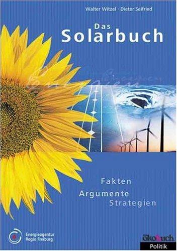 Das Solarbuch: Fakten, Argumente, Strategien