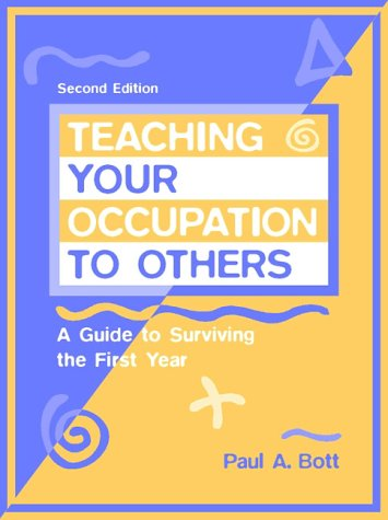 Teaching Your Occupation to Others: A Guide to Surviving the First Year (2nd Edition)