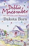 Dakota Born by DEBBIE MACOMBER (2013-11-07)