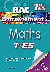 Objectif Bac Entrainement Maths Enseignements Obligatoire Et Otional 1 Ere Es (French Edition)