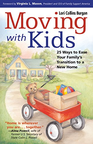 Moving with Kids: 25 Ways to Ease Your Family's Transition to a New ()