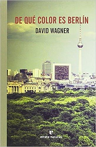 De qué color es Berlín (El Pasaje de los Panoramas): Amazon.es ...