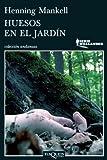 Huesos en el Jardin, Henning Mankel, 6074214956