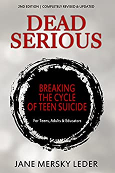 Dead Serious: Breaking the Cycle of Teen Suicide by [Leder, Jane Mersky]