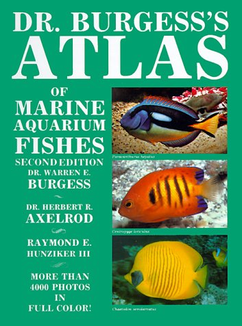 Dr. Burgess's Atlas of Marine Aquarium Fishes by Brand: T.F.H. Publications, Inc.