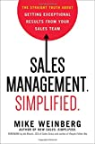 Sales Management. Simplified.: The Straight Truth About Getting Exceptional Results from Your Sales Team (UK Professional Business Management / Business)