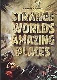 Strange Worlds, Amazing Places, Reader's Digest Editors, 0276421116