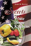 Secrets from the White House Kitchens, John R. Hanny, 158244126X