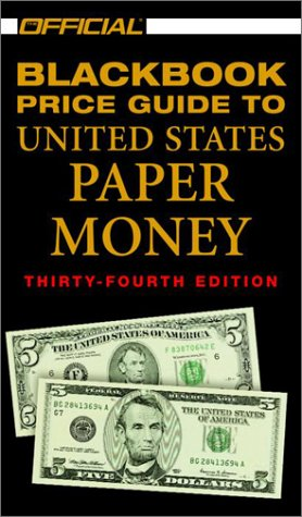 The Official 2002 Blackbook Price Guide to U.S. Paper Money, 34th Edition (Official Blackbook Price Guide to U.S. Paper Money)