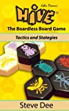 Hive - The Boardless Board Game: Tactics and Strategies