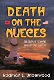 Death on the Nueces, Rodman L. Underwood, 1571683038