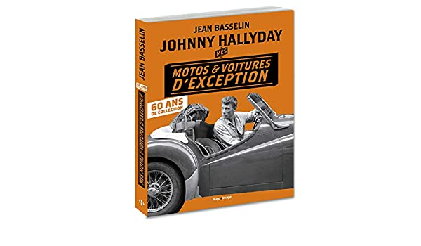 Johnny Hallyday Mes Motos Et Voitures D Exception 60 Ans