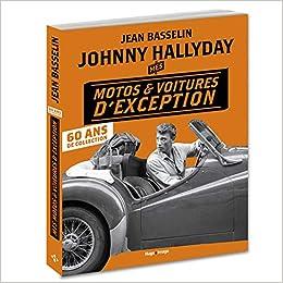 Amazon Fr Johnny Hallyday Mes Motos Et Voitures D