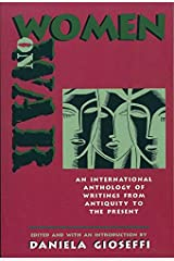 Women on War: An International Anthology of Writings from Antiquity to the Present Paperback