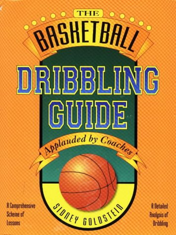 The Basketball Dribbling Guide (Nitty Gritty Basketball Guide Series)