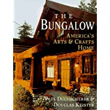 Bungalow Americas Arts And Crafts Home