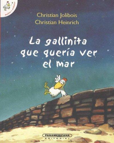 La gallinita que queria ver el mar/ The Little Hen Who Wanted to See the Sea (Spanish Edition) ebook