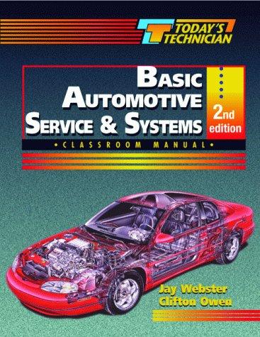 Today's Technician: Basic Automotive Service and Systems (Automotive Technology)