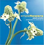 Simple Flowers, Paula Pryke, 0847821773
