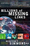 Billions of Missing Links: A Rational Look at the Mysteries Evolution Can't Explain
