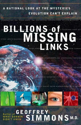 Billions of Missing Links: A Rational Look at the Mysteries Evolution Can't ()