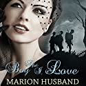 The Boy I Love: The Boy I Love, Book 1 Audiobook by Marion Husband Narrated by Ben Elliot